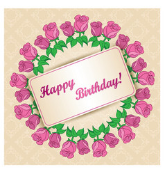 greeting card with frame of roses for birthday vector image vector image