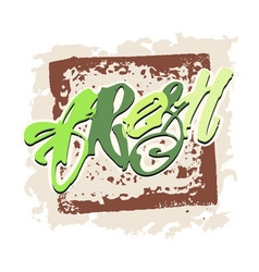 Fresh and 100 natural food concept hand lettering vector
