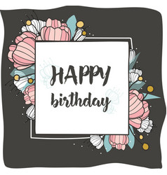 Happy birthday square frame with hand drawn brush vector