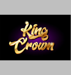 king crown 3d gold golden text metal logo icon vector image