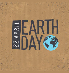 earth day 22 april text with globe symbol on vector image