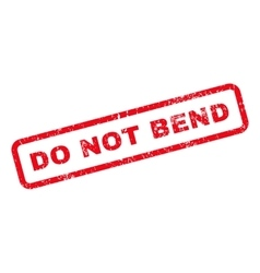 Do not bend text rubber stamp vector