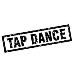 Square grunge black tap dance stamp vector