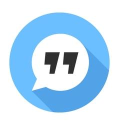 Quote sign icon Flat Design icon vector image