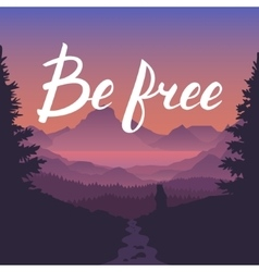 Be free lettering calligraphy on sunset landscape vector