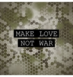 Make love not war motivation poster vector