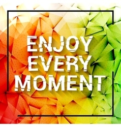 Enjoy every moment motivation square stroke poster vector