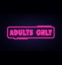 Neon sign adults only 18 plus sex and xxx vector