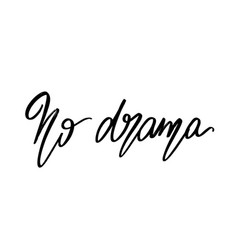 no drama hand drawn lettering isolated vector image