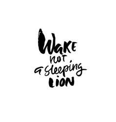 Wake not a sleeping lion hand drawn lettering vector