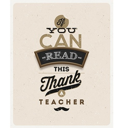 Type design Quote about a teacher vector image vector image