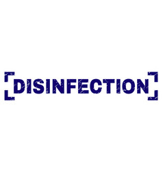 Grunge textured disinfection stamp seal inside vector
