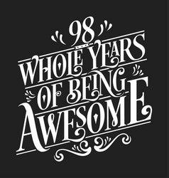 98 whole years being awesome vector image