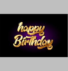 Happy birthday 3d gold golden text metal logo vector