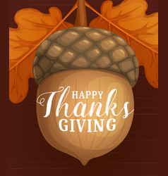 happy thanks giving day poster with acorn vector image