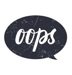 Oops hahd draw lettering calligraphy on black vector image