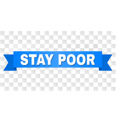 Blue tape with stay poor text vector