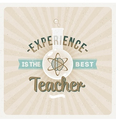 Experince is the best teacher - type design vector