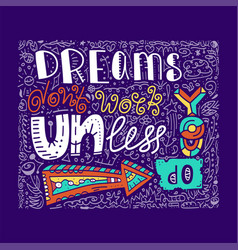 inspirational quote dreams dont work until you do vector image