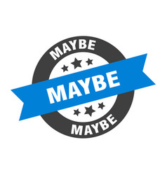 Maybe sign maybe round ribbon sticker maybe tag vector