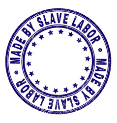 Scratched textured made by slave labor round stamp vector