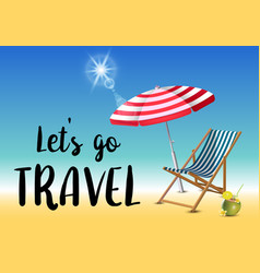 Let s go travel typography inscription with vector