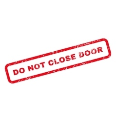 Do Not Close Door Text Rubber Stamp vector image vector image