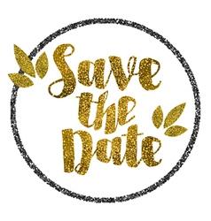 Save the date golden glitter wedding invitation vector image