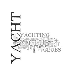 a yacht club that is right for you text word vector image