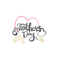 mothers day calligraphy isolated mom holiday vector image