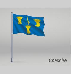 Waving flag cheshire - county england vector