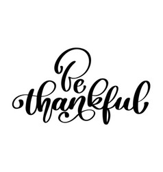 Celebration quote be thankful text for postcard vector