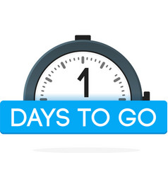 one day to go label alarm clock flat with blue vector image
