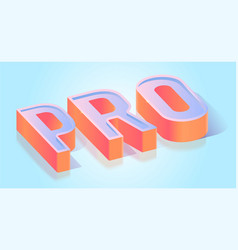 Pro text isometric projection template vector
