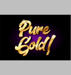 pure gold 3d gold golden text metal logo icon vector image