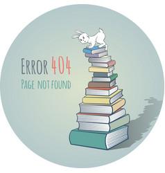 Rabbit on a pile books - error 404 vector