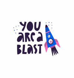 you are a blast hand drawn lettering phrase vector image