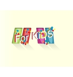 logo with the inscription for kids vector image vector image