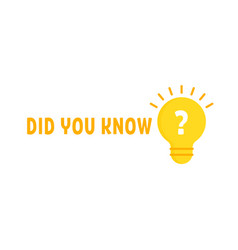 Did you know with yellow light bulb vector