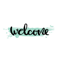 welcome calligraphy design vector image