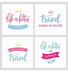 Travel life style inspiration quotes vector image