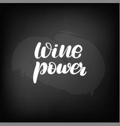 Chalkboard blackboard lettering wine power vector