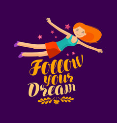 Follow your dream banner lettering inspirational vector