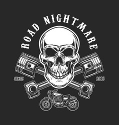 Road nightmare human skull with crossed pistons vector