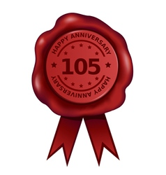 Happy One Hundred Five Year Anniversary Wax Seal vector image vector image