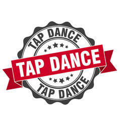 tap dance stamp sign seal vector image vector image