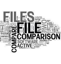 active file compare what is it text word cloud vector image
