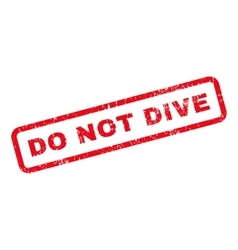 Do Not Dive Text Rubber Stamp vector