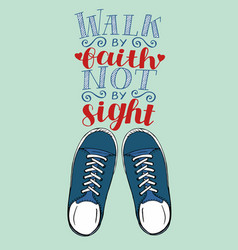 Hand lettering we walk by faith not by sight with vector