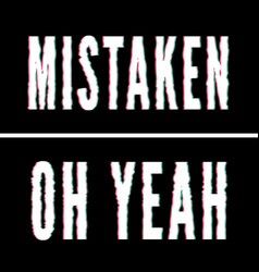 Mistaken oh yeah slogan holographic and glitch vector